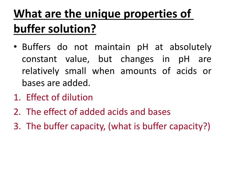 What are the unique properties of buffer solution?