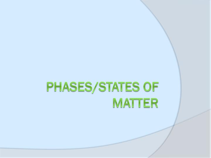 Phases states of matter