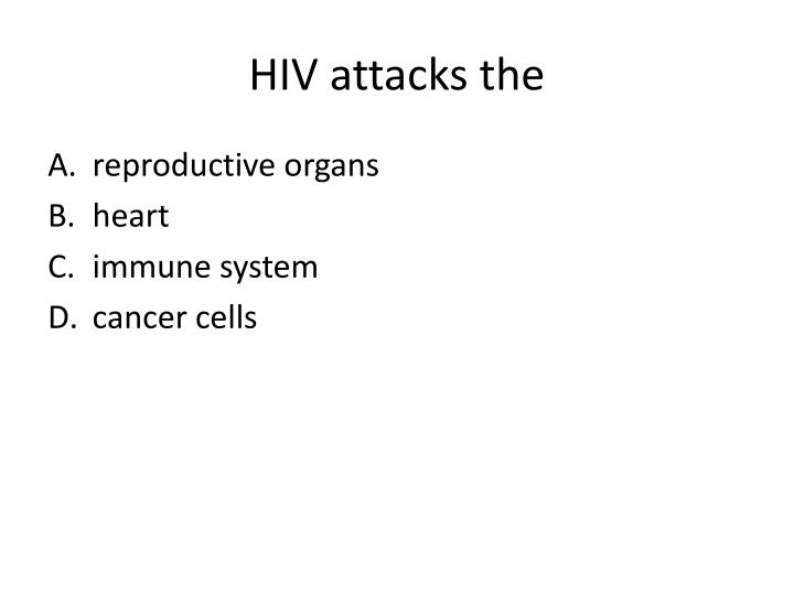 HIV attacks the