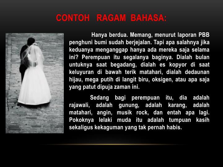 CONTOH   RAGAM  BAHASA: