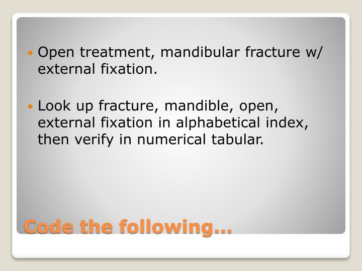 Open treatment,