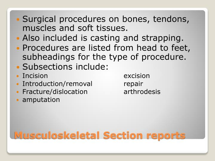 Surgical procedures on bones, tendons, muscles and soft tissues.