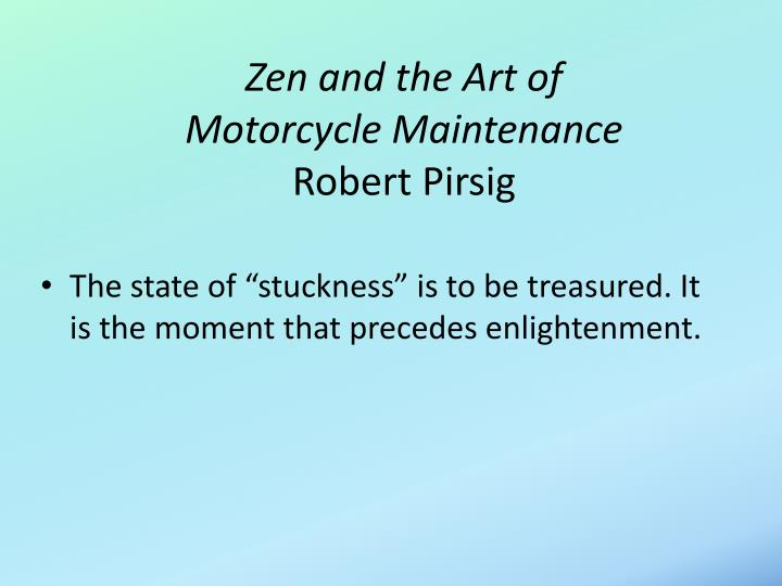 Zen and the art of motorcycle maintenance robert pirsig