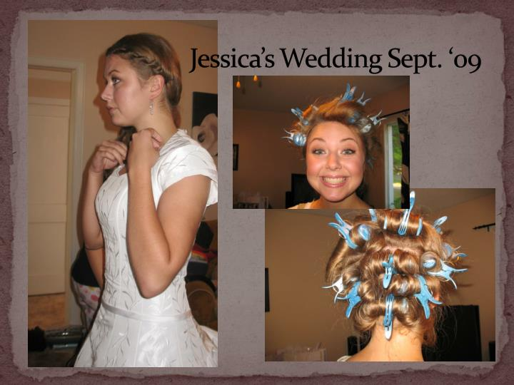 Jessica's Wedding Sept. '09