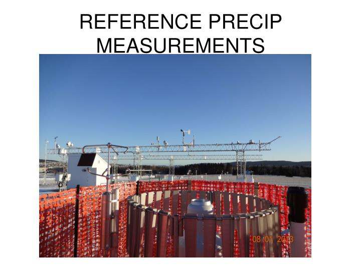 REFERENCE PRECIP MEASUREMENTS