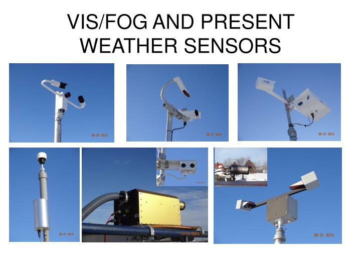 VIS/FOG AND PRESENT WEATHER SENSORS