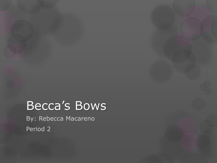 Becca s bows