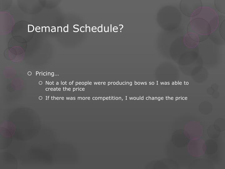 Demand Schedule?