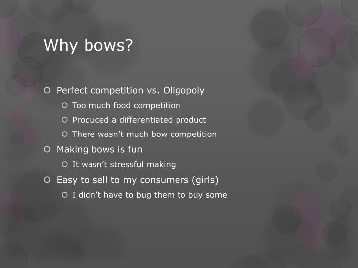 Why bows?