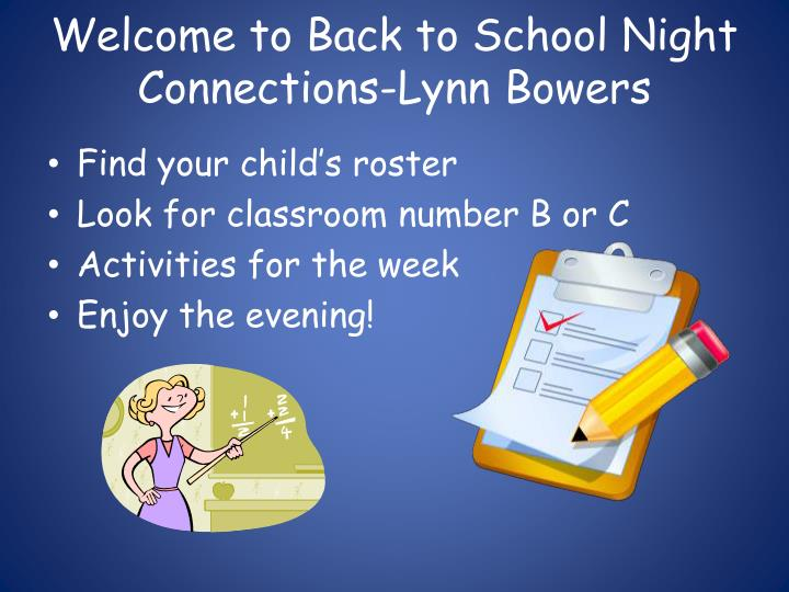 Welcome to back to school night connections lynn bowers