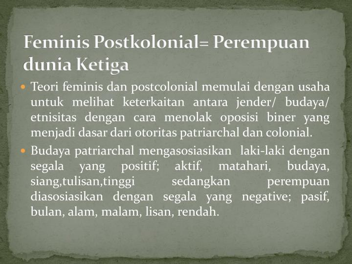 Feminis Postkolonial= Perempuan dunia Ketiga