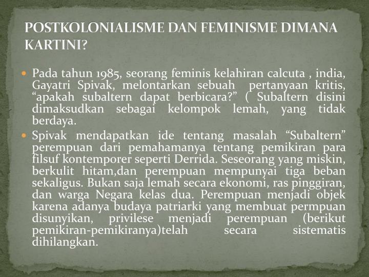 POSTKOLONIALISME DAN FEMINISME DIMANA KARTINI?