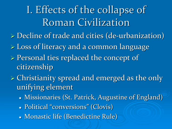 I. Effects of the collapse of Roman Civilization