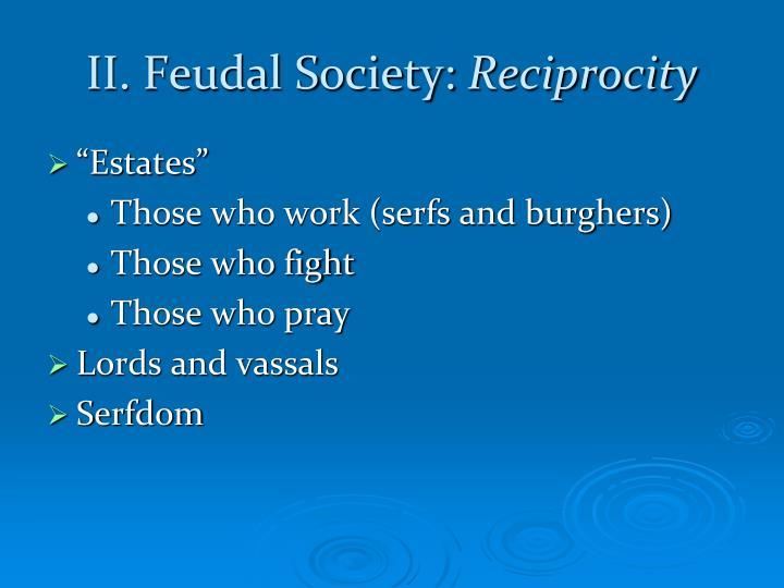II. Feudal Society: