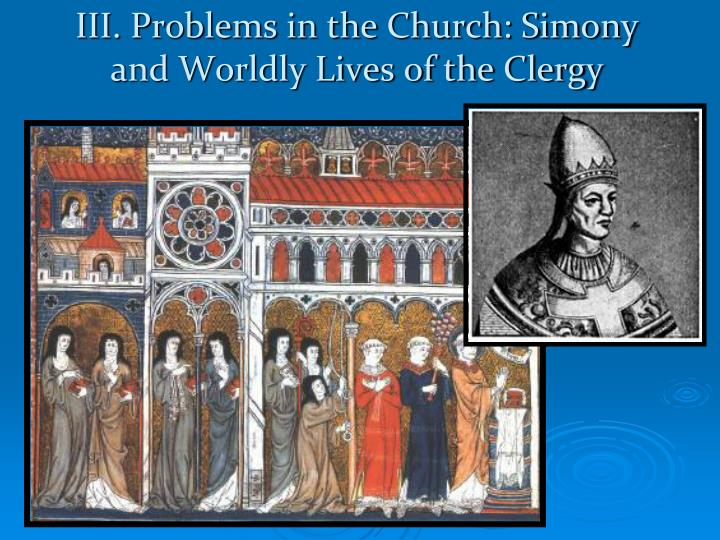 III. Problems in the Church: Simony and Worldly Lives of the Clergy