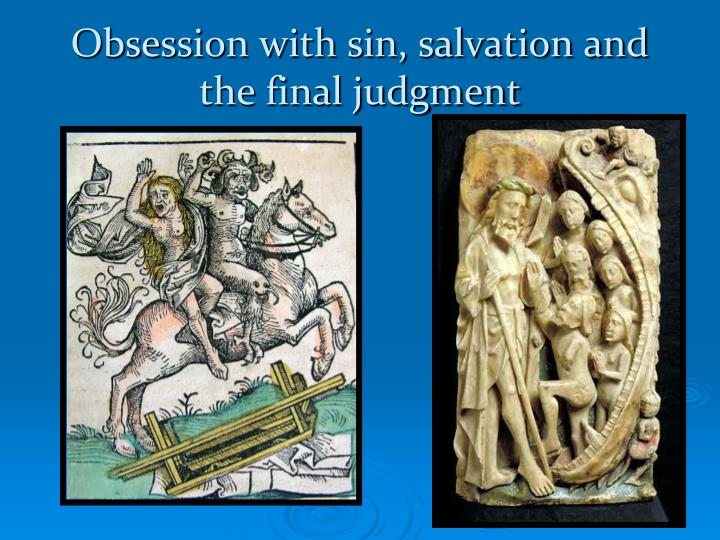 Obsession with sin, salvation and the final judgment