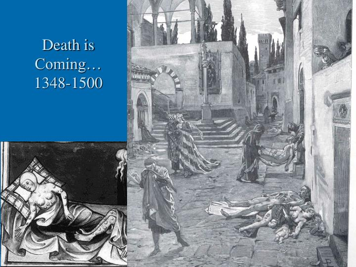 Death is Coming… 1348-1500