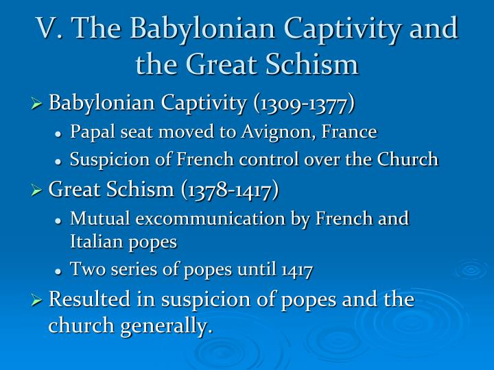 V. The Babylonian Captivity and the Great Schism