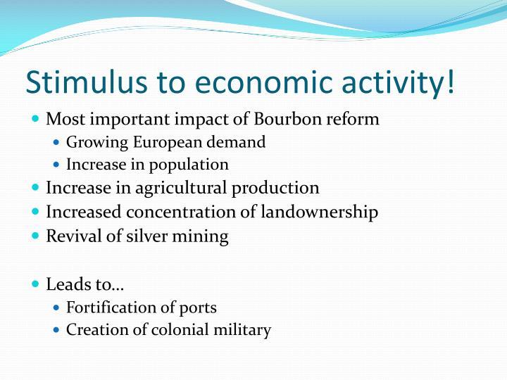Stimulus to economic activity!