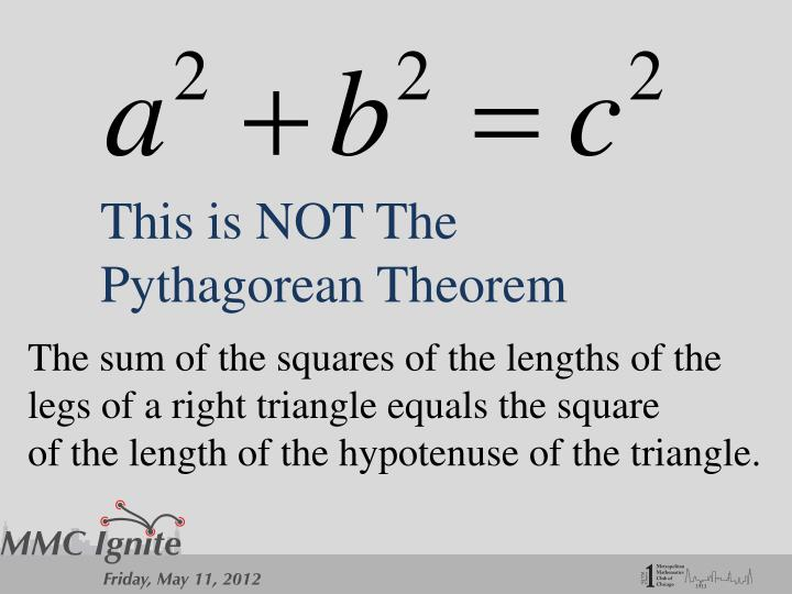 This is NOT The Pythagorean Theorem