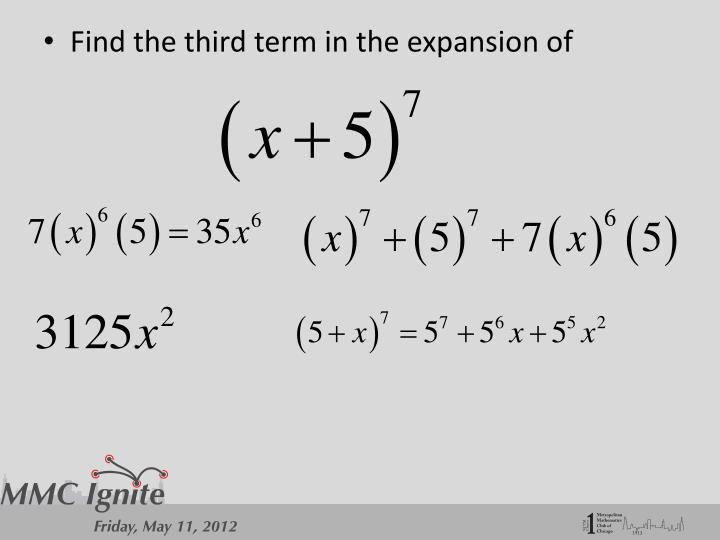Find the third term in the expansion of