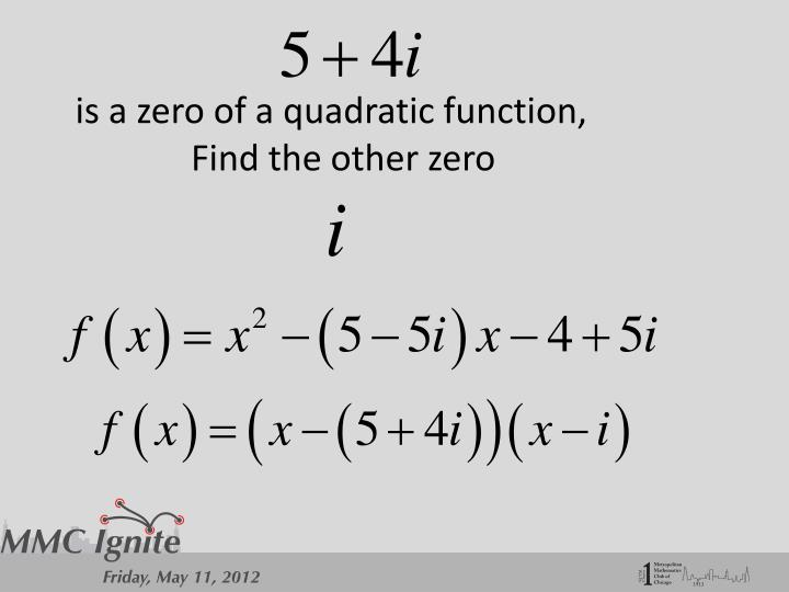 is a zero of a quadratic function,