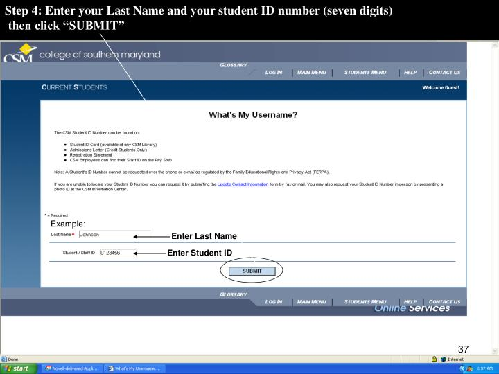 Step 4: Enter your Last Name and your student ID number (seven digits)