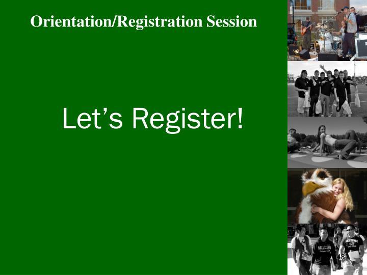 Orientation/Registration