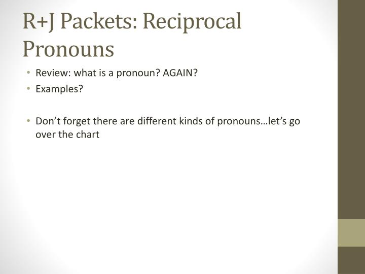 R j packets reciprocal pronouns