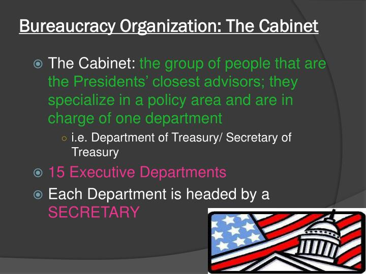 Bureaucracy Organization: The Cabinet