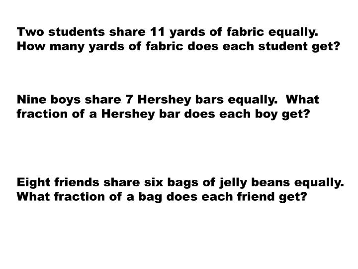 Two students share 11 yards of fabric equally.