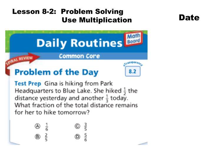 Lesson 8-2:  Problem Solving