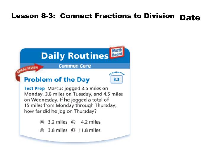 Lesson 8-3:  Connect Fractions to Division
