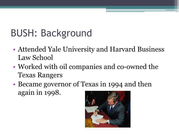 BUSH: Background