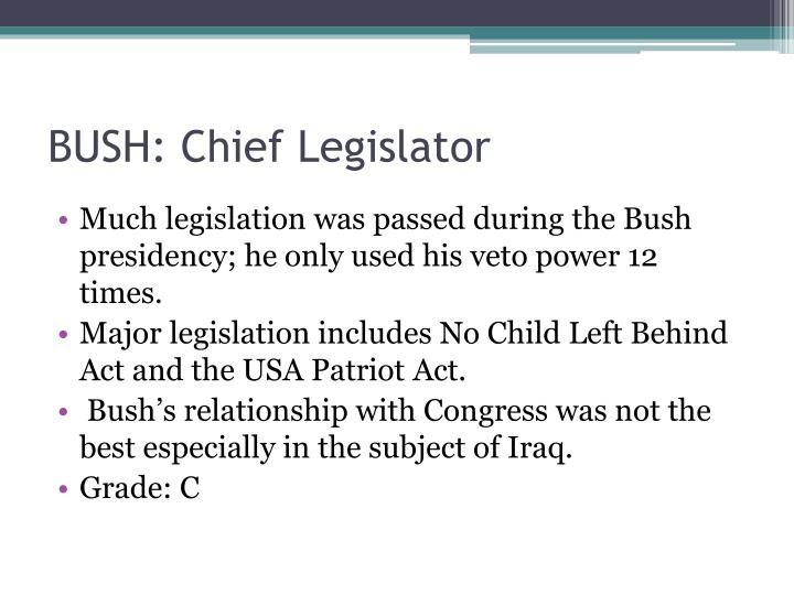 BUSH: Chief Legislator