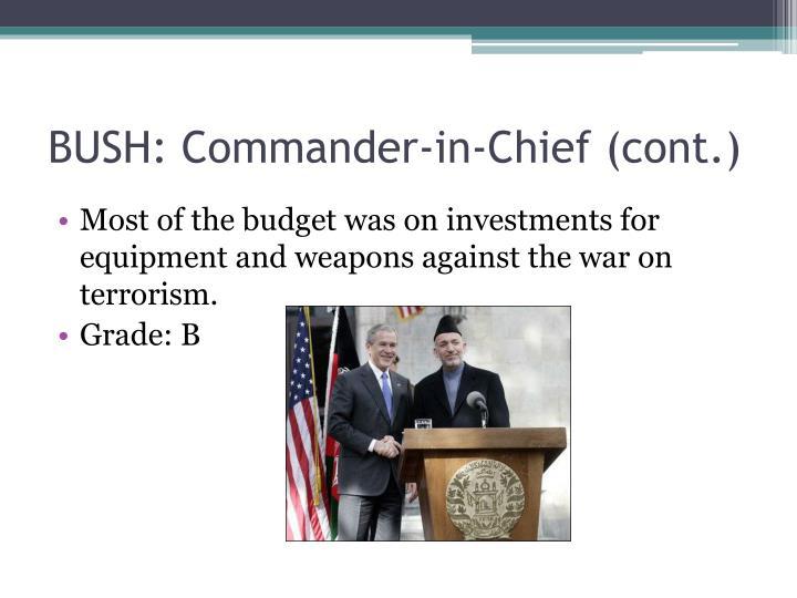 BUSH: Commander-in-Chief (cont.)