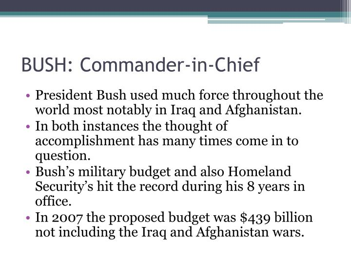 BUSH: Commander-in-Chief