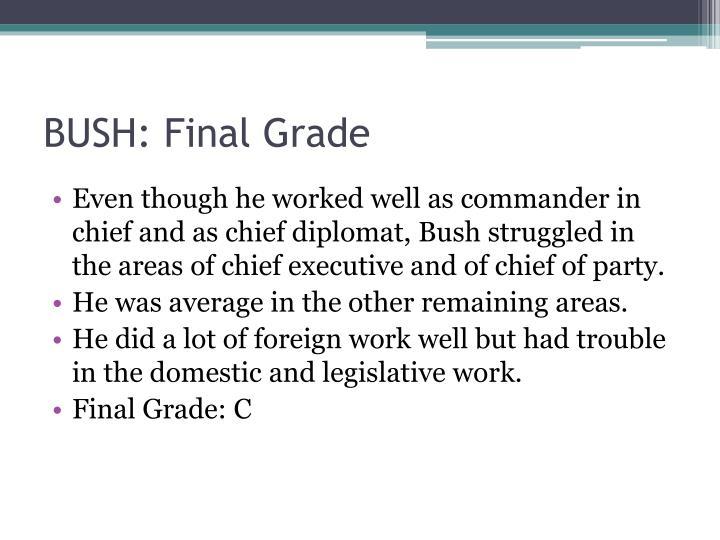 BUSH: Final Grade