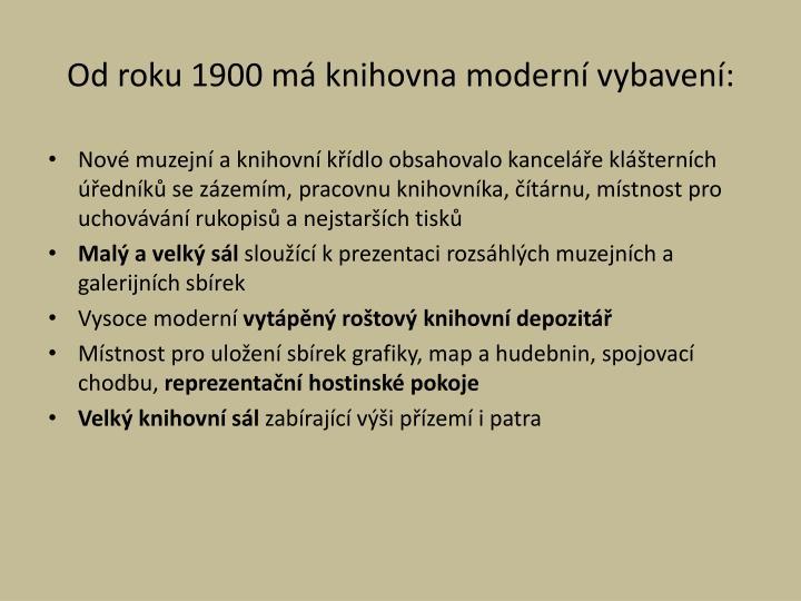 Od roku 1900 má knihovna moderní vybavení: