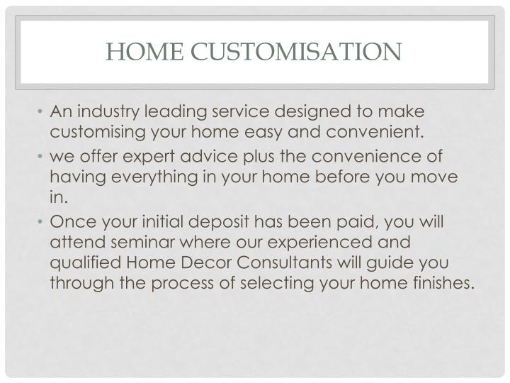 Home customisation