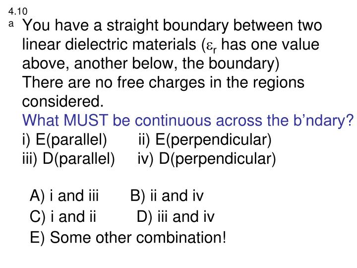 You have a straight boundary between two linear dielectric materials (