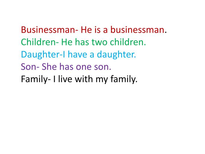 Businessman- He is a businessman