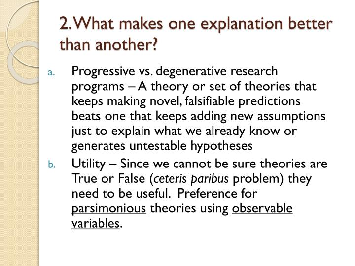 2. What makes one explanation better than another?