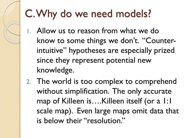 C. Why do we need models?