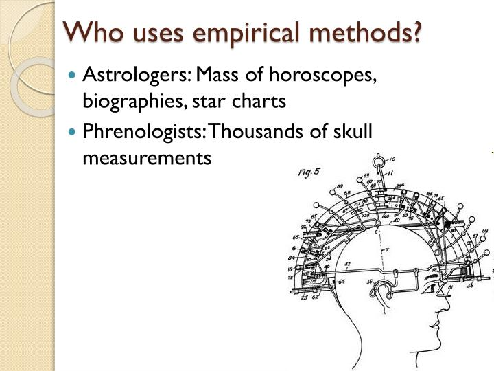 Who uses empirical methods?