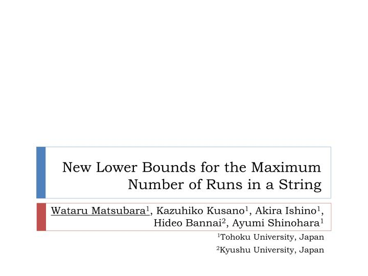 New lower bounds for the maximum number of runs in a string