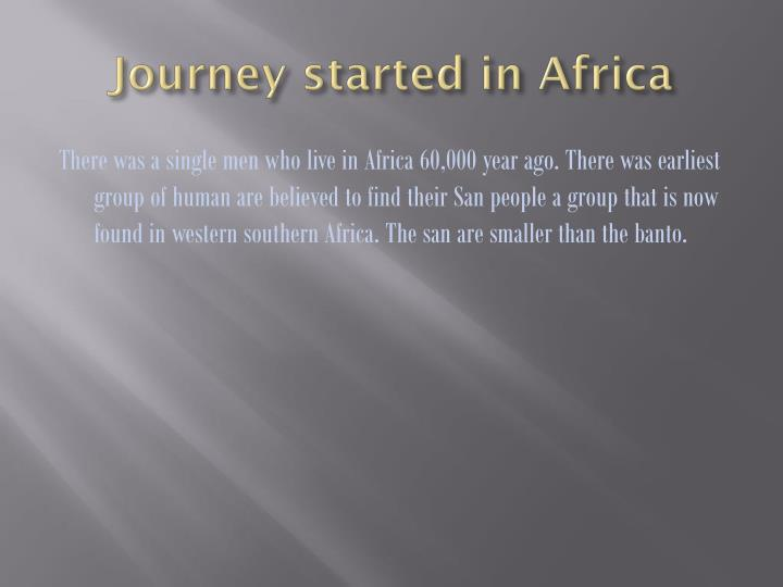 Journey started in africa