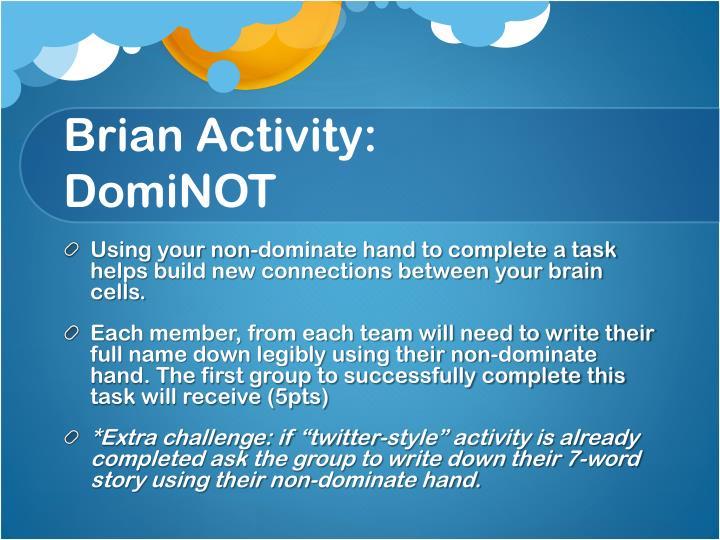 Brian Activity: