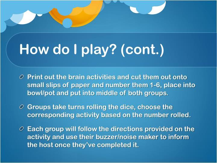 How do I play? (cont.)