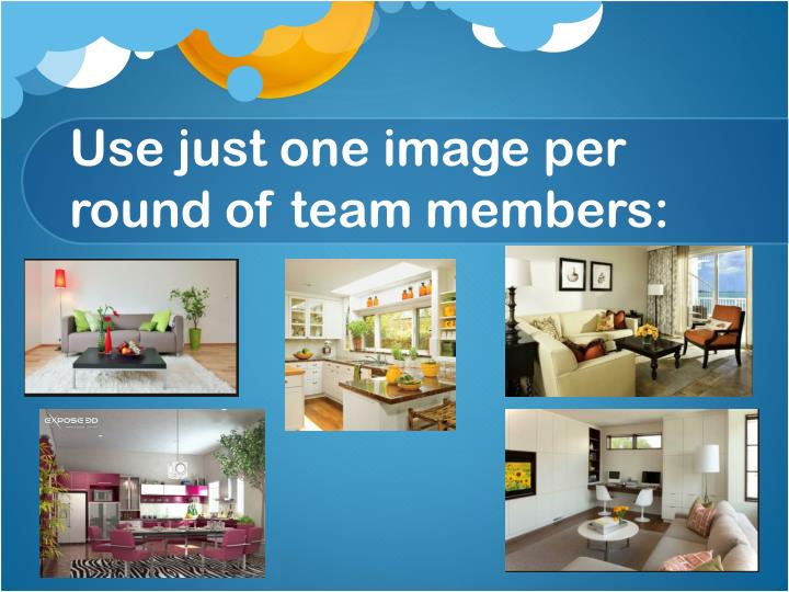 Use just one image per round of team members: